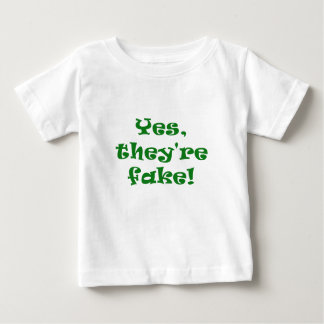 Yes They're Fake Baby T-Shirt