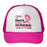 YES They're fake....My real ones tried to kill me Trucker Hat