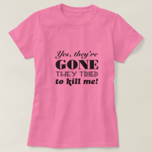 Yes, they\'re gone breast cancer mastectomy humor T-Shirt