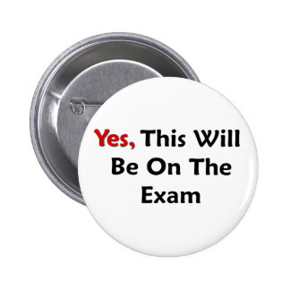 Yes, This Will Be On The Exam Pin
