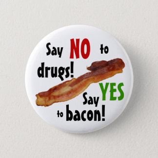 Yes to Bacon! Button