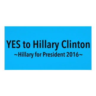 Yes to Hillary Clinton (Choose Your Own Color) Card