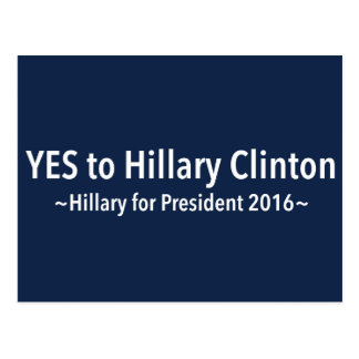 Yes to Hillary Clinton (Choose Your Own Color) Postcard