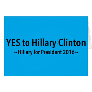 Yes to Hillary Clinton (Choose Your Own Color) Stationery Note Card