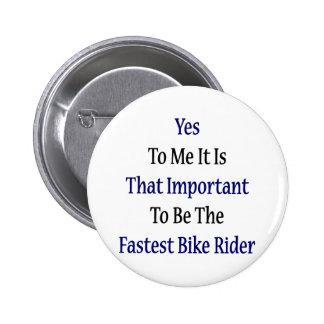 Yes To Me It Is That Important To Be The Fastest B Pins