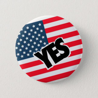 Yes to the Americans. Pinback Button