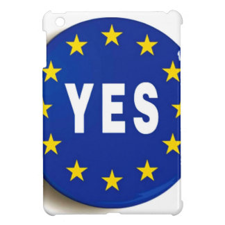 Yes to the EU - Stay in the European Union iPad Mini Cover