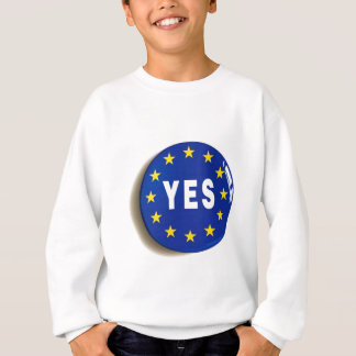 Yes to the EU - Stay in the European Union Sweatshirt