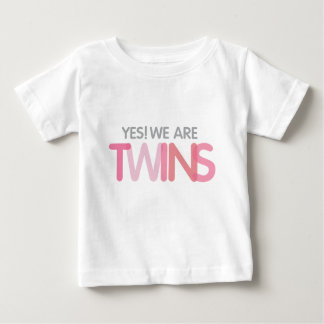 Yes We are TWINS Baby T-Shirt