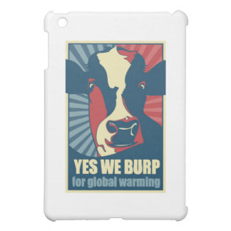 yes we burp for global warming case for the iPad mini