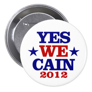 Yes We Cain 2012 3 Inch Round Button