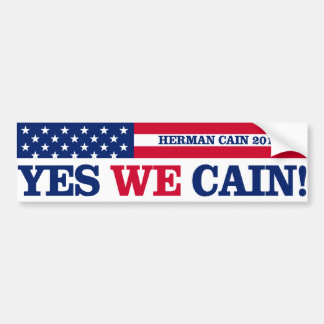 Yes We Cain 2012! Herman Cain 2012 Bumper Sticker