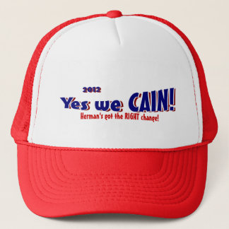 Yes we CAIN! 2012 Trucker Hat