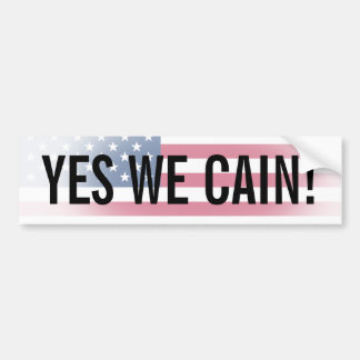 YES WE CAIN! Bumper Sticker