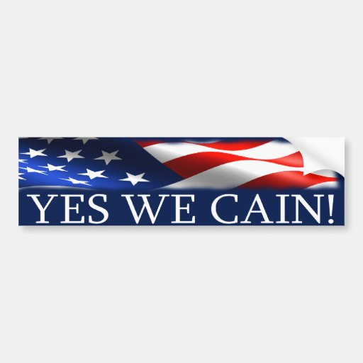 Yes We Cain! Bumper Stickers