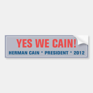Yes We Cain Bumper Sticker