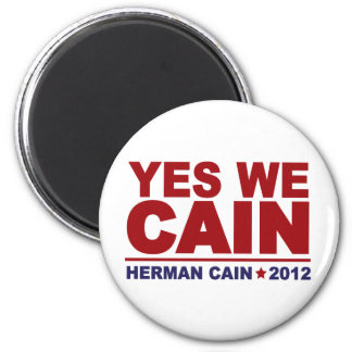 Yes We Cain Herman Cain 2012 2 Inch Round Magnet