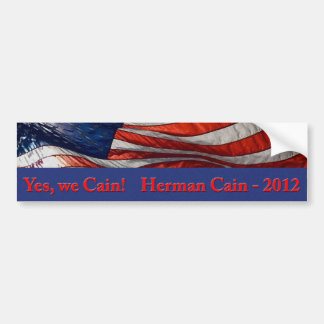 Yes we Cain! Herman Cain 2012 Bumper Sticker