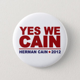 Yes We Cain Herman Cain 2012 Pinback Button
