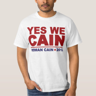 Yes We Cain Herman Cain 2012 T-Shirt