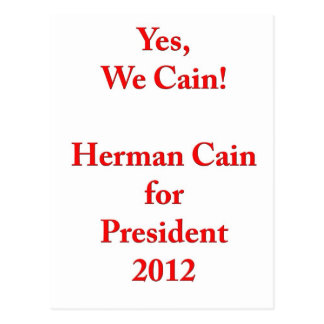 Yes, We Cain! Herman Cain for President 2012 Postcard