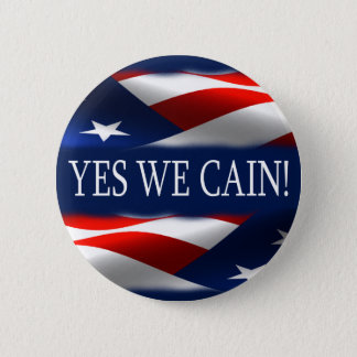 Yes We Cain! Pinback Button