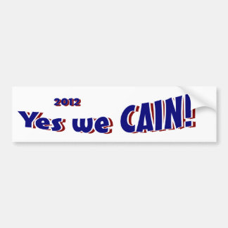Yes we CAIN! Support Herman!! Bumper Sticker