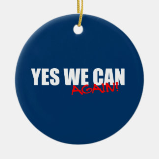 YES WE CAN AGAIN Double-Sided CERAMIC ROUND CHRISTMAS ORNAMENT