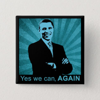 Yes we can, AGAIN - President Barack Obama 2012 Button