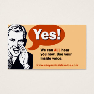 Yes! We can ALL hear you now. Business Card