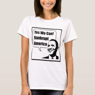 Yes We Can! Bankrupt America T-Shirt