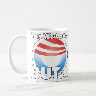 Yes We Can...BUT... Mugs