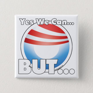 Yes We Can...BUT... Pinback Button
