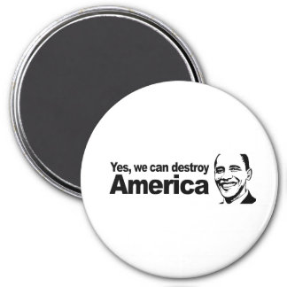 Yes we can destroy America Magnet