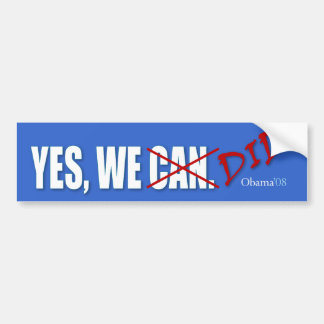 Yes, We (Can) Did! President Obama, '08 Car Bumper Sticker