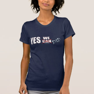 Yes, We (Can) Did! President Obama, '08 T-Shirt