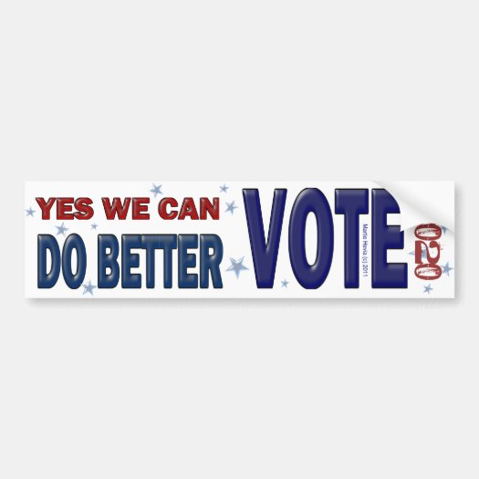 Yes, We Can Do Better: VOTE 2020 Bumper Sticker