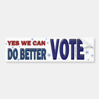Yes, We Can Do Better: VOTE Bumper Sticker