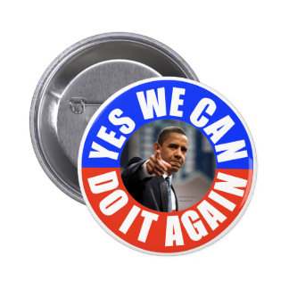Yes We Can Do It Again Obama Round Button