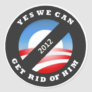 Yes We Can Get Rid of Him 2012 Round Stickers
