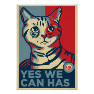 Yes We Can Has LOLCAT Print