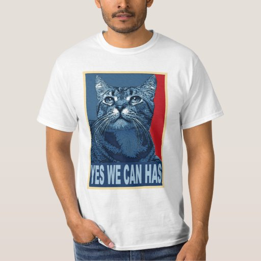 Yes We Can Has T-Shirt