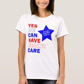YES WE CAN HAVE HEALTH CARE T-Shirt