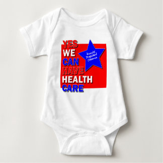 YES WE CAN HAVE HEALTH CARE THANKS PRES OBAMA II BABY BODYSUIT