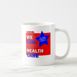 YES WE CAN HAVE HEALTH CARE THANKS PRES OBAMA II CLASSIC WHITE COFFEE MUG