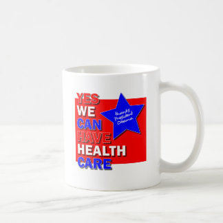 YES WE CAN HAVE HEALTH CARE THANKS PRESIDENT OBAMA CLASSIC WHITE COFFEE MUG