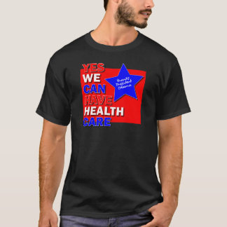 YES WE CAN HAVE HEALTH CARE THANKS PRESIDENT OBAMA T-Shirt