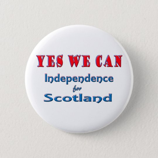 YES WE CAN  Independent Scotland pin badge