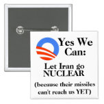 Yes We Can:  Let Iran Go NUCLEAR Pin