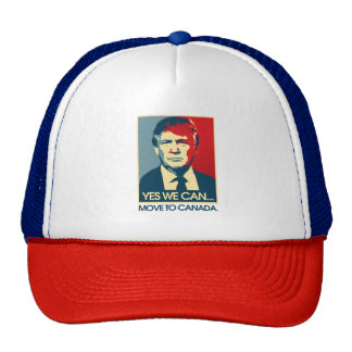Yes We Can Move to Canada -- Anti-Trump 2016 - Trucker Hat